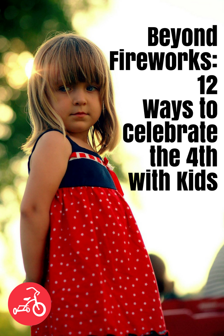 Beyond Fireworks: 12 Ways to Celebrate the 4th with Kids