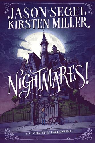 """Nightmares!"" by Jason Segel & Kirsten Miller"
