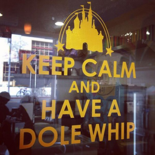 Keep Calm and Have A Dole Whip