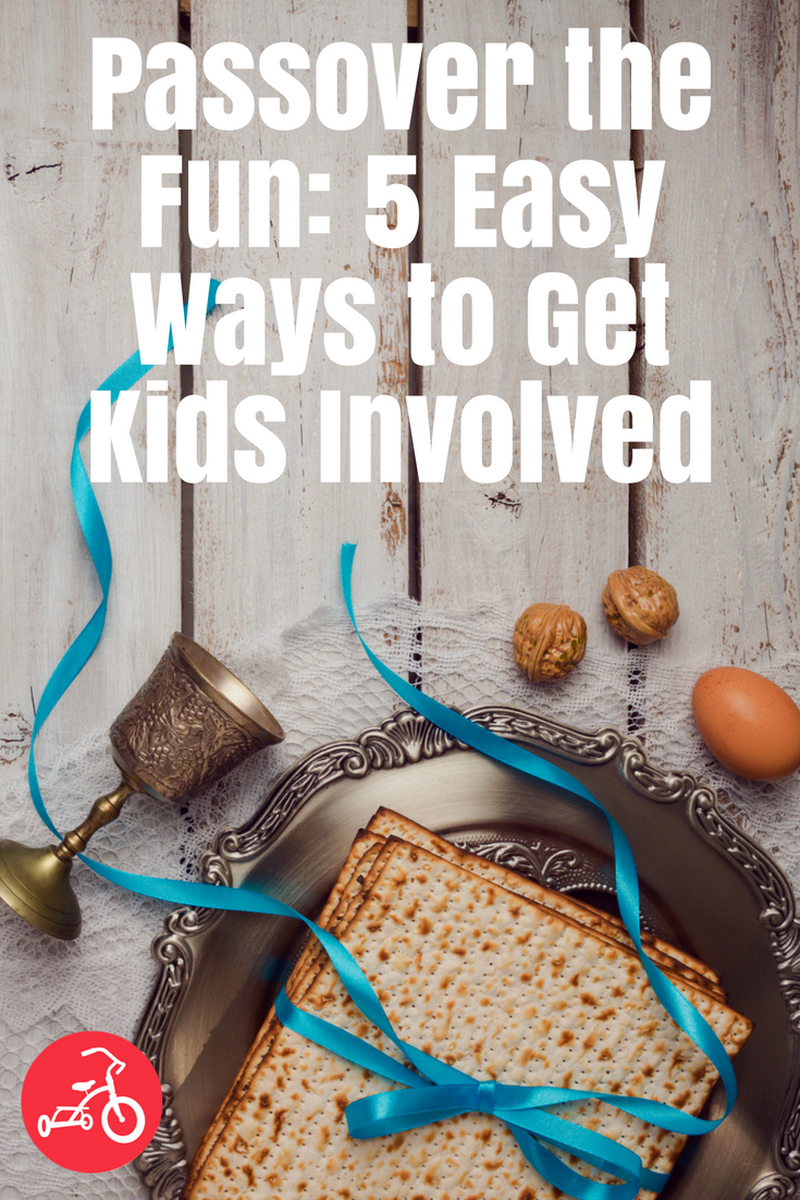 Passover the Fun: 5 Easy Ways to Get Kids Involved