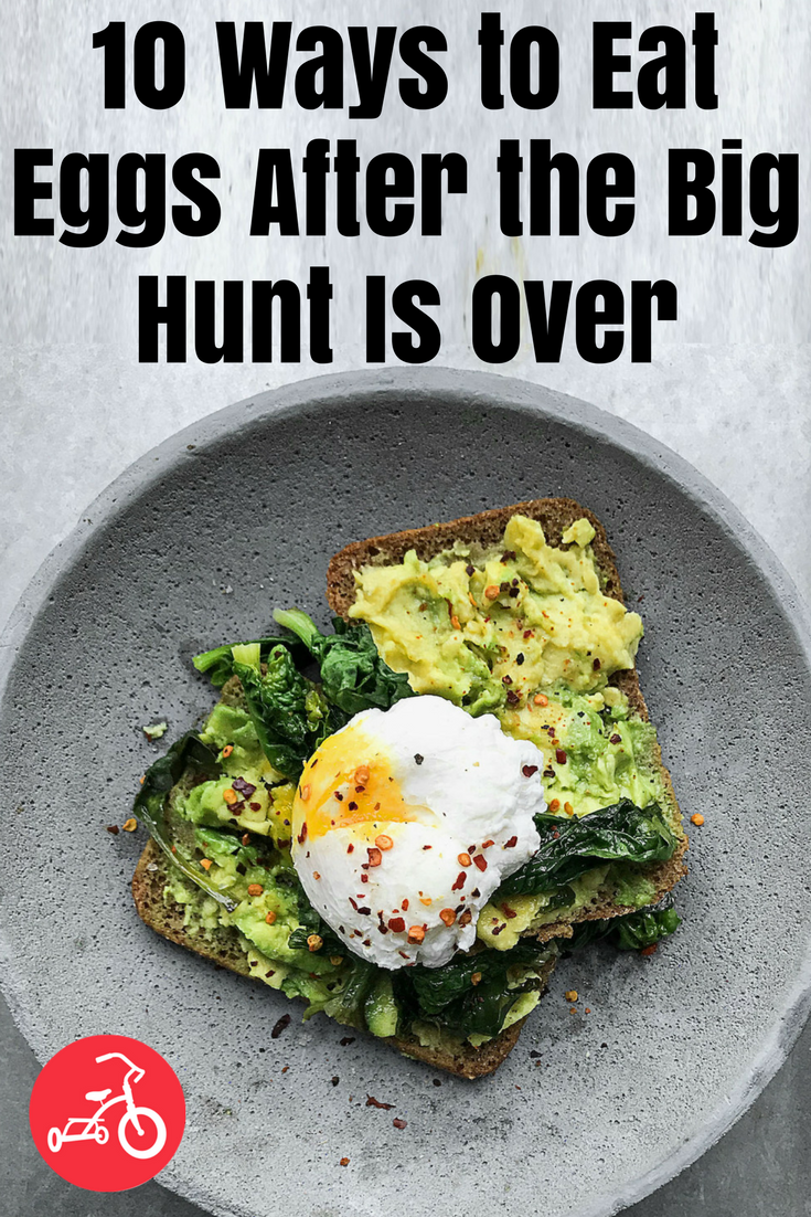 10 Ways to Eat Eggs After the Big Hunt Is Over