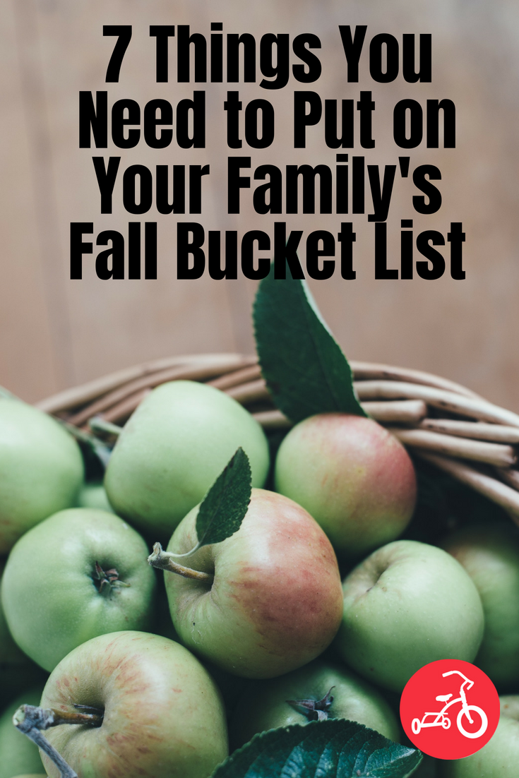 7 Things You Need to Put on Your Family's Fall Bucket List