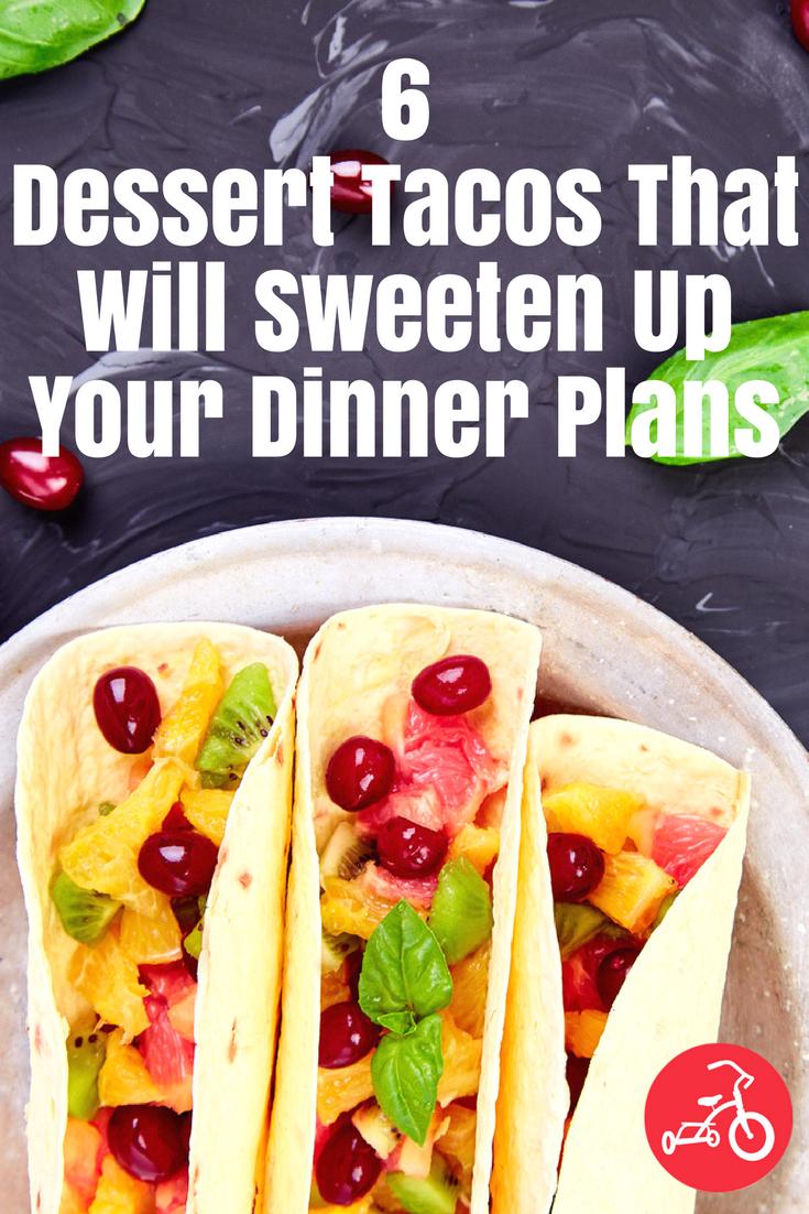 6 tacos de postre que endulzarán tus planes de cena