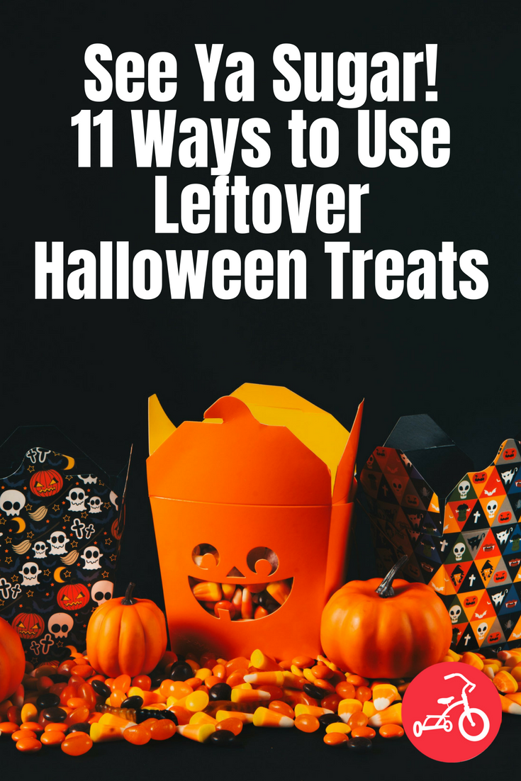 See Ya Sugar! 11 Ways to Use Leftover Halloween Treats