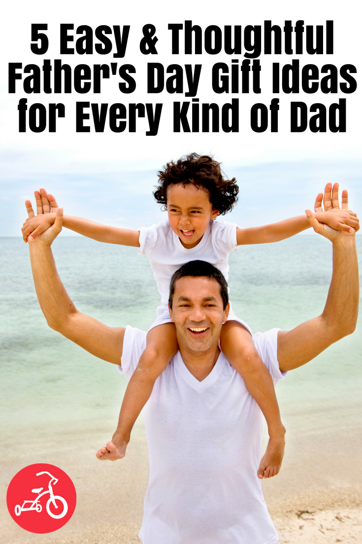 5 Easy & Thoughtful Father's Day Gift Ideas for Every Kind of Dad