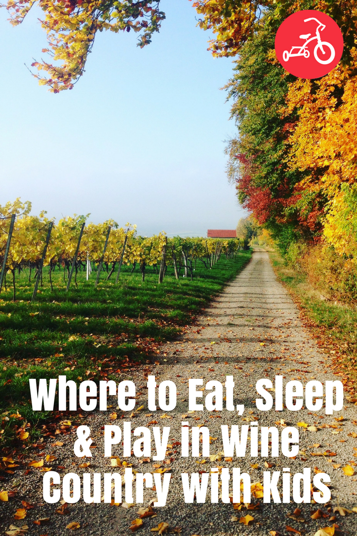 Where to Eat, Sleep & Play in Wine Country with Kids