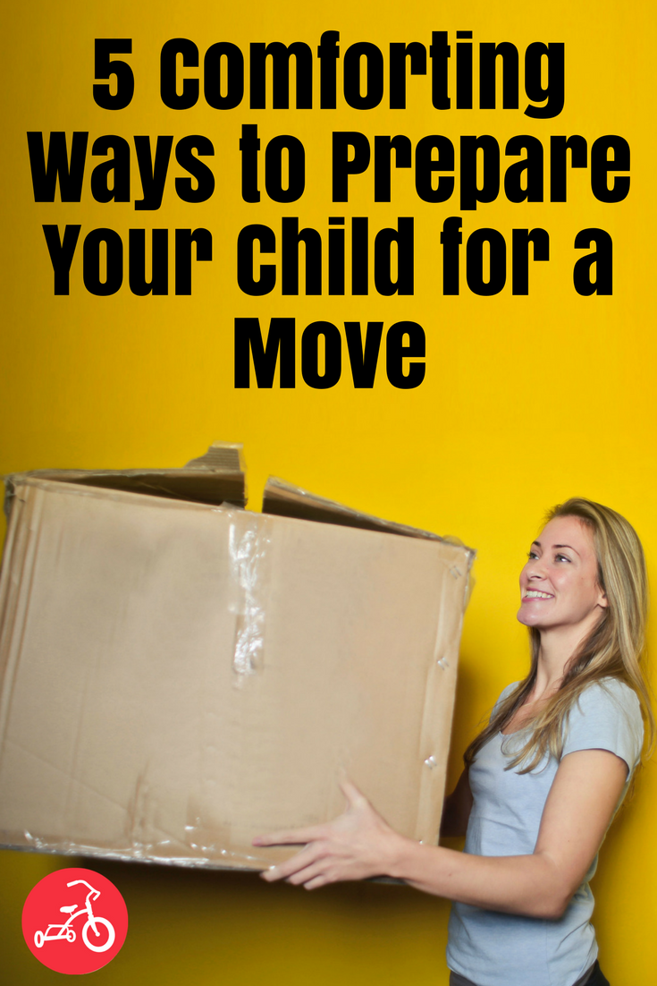 5 Comforting Ways to Prepare Your Child for a Move