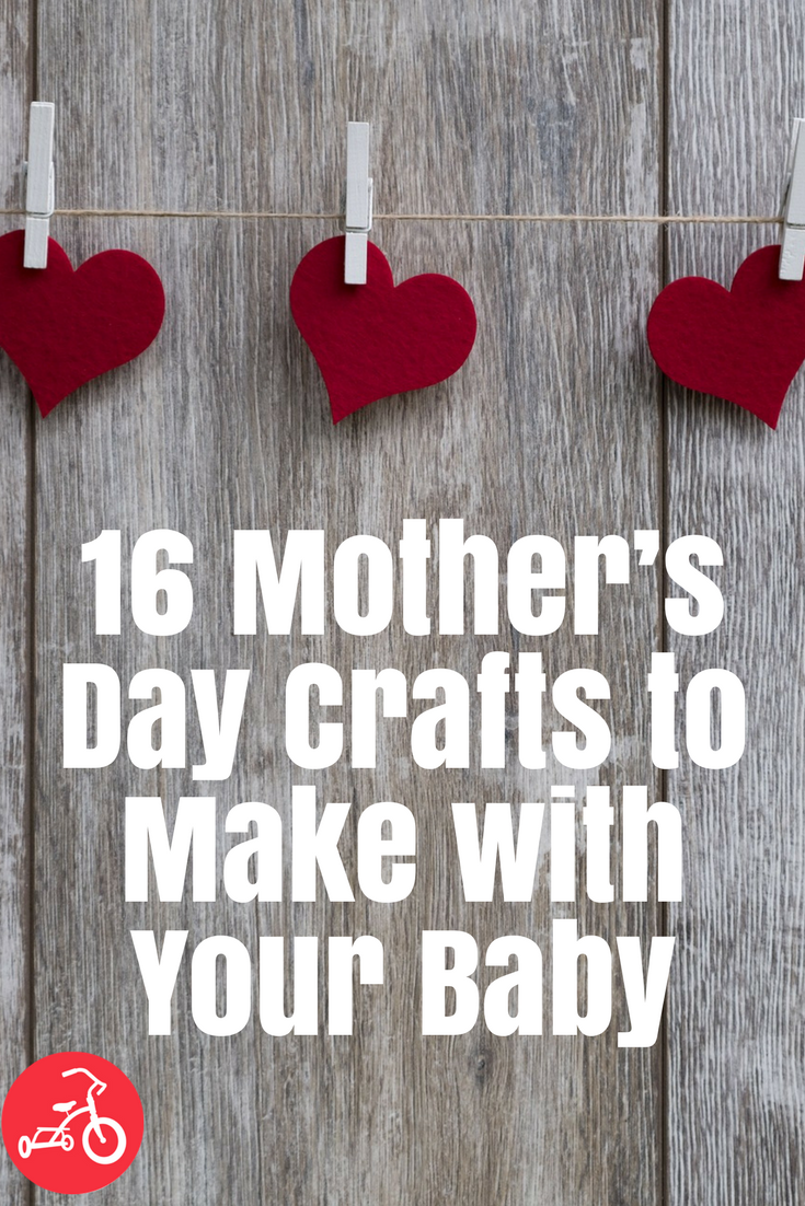16 Mother's Day Crafts to Make with Your Baby