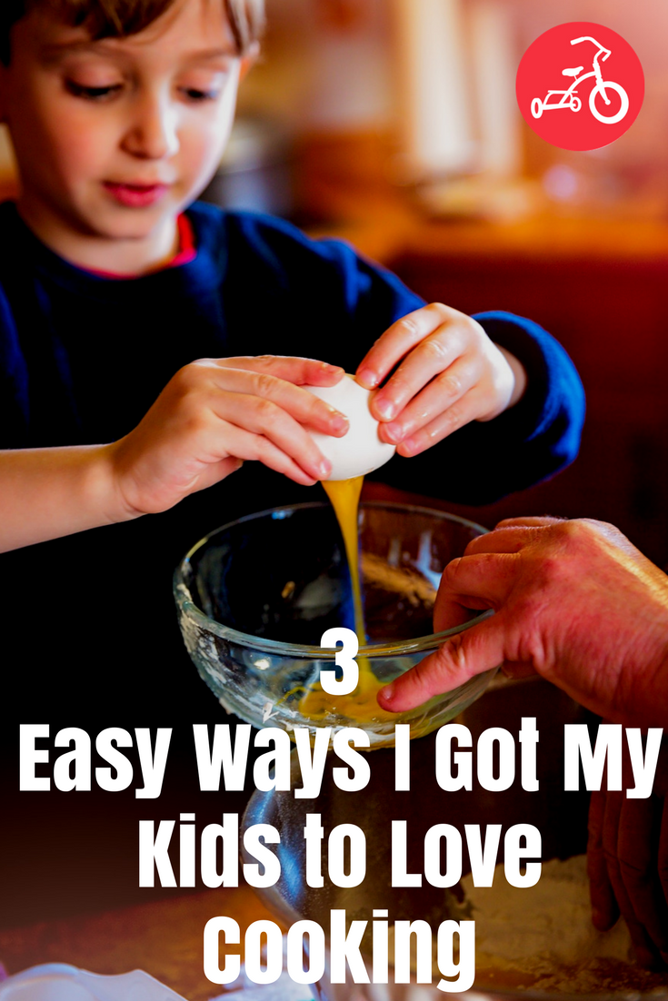 3 Easy Ways I Got My Kids to Love Cooking