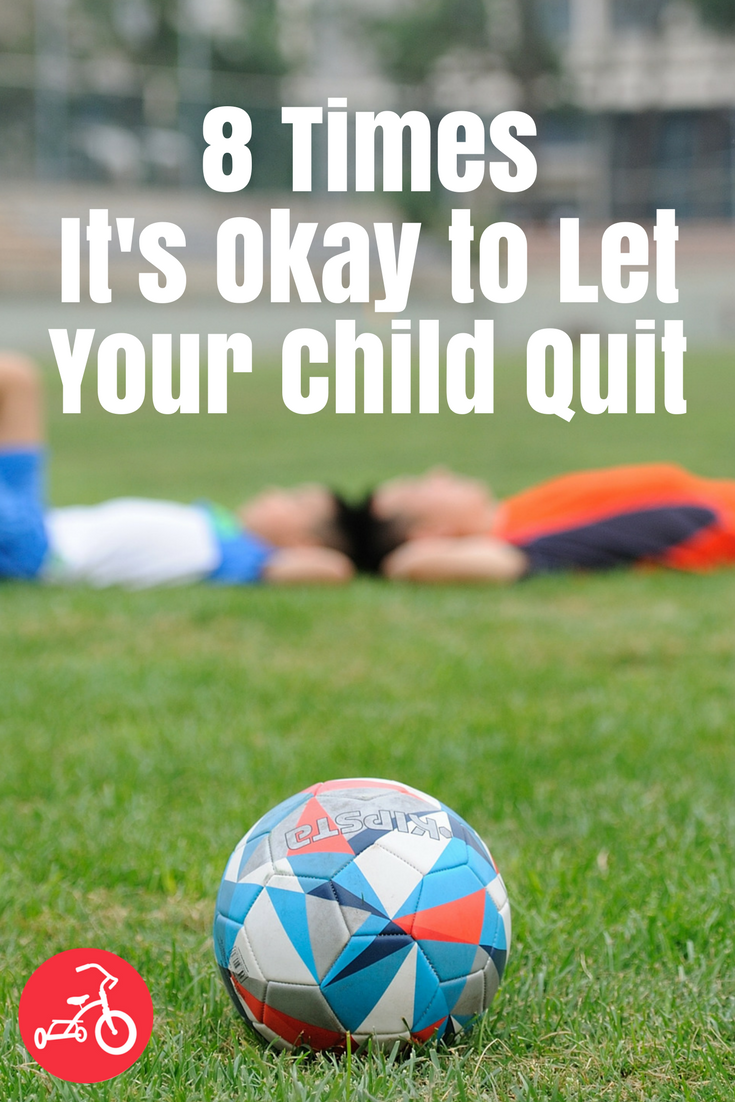 let your child quit