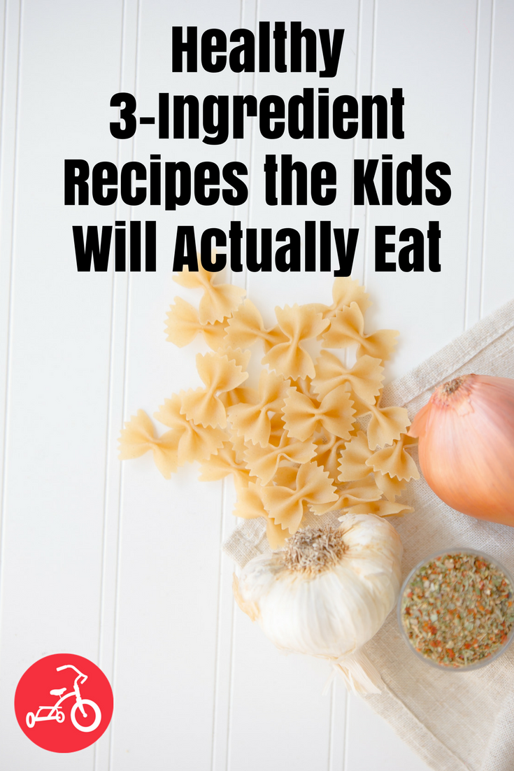 Healthy 3-Ingredient Recipes the Kids Will Actually Eat