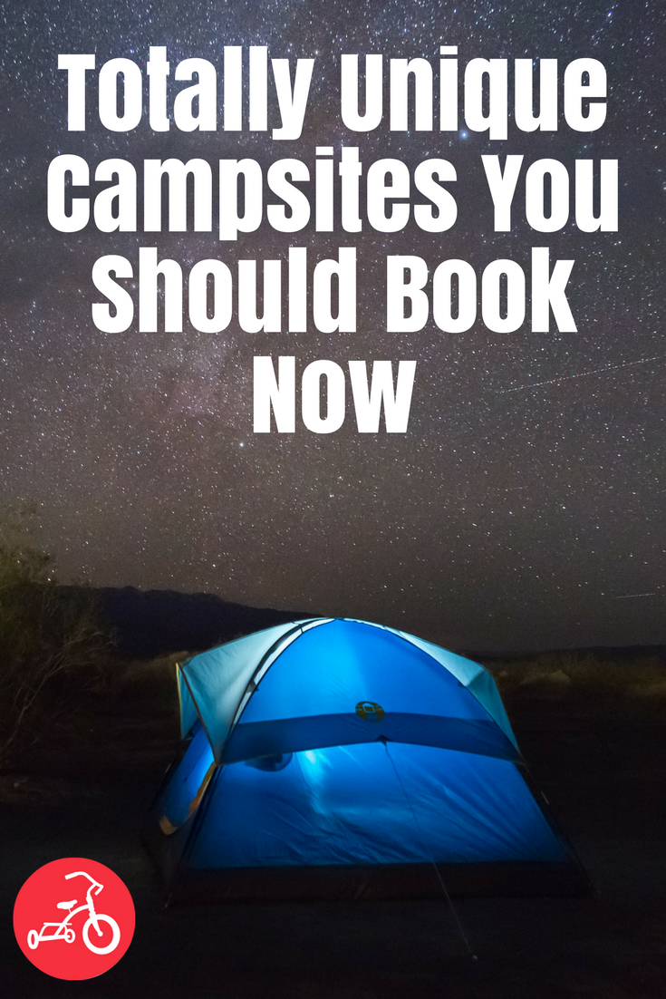 Totally Unique Campsites You Should Book Now