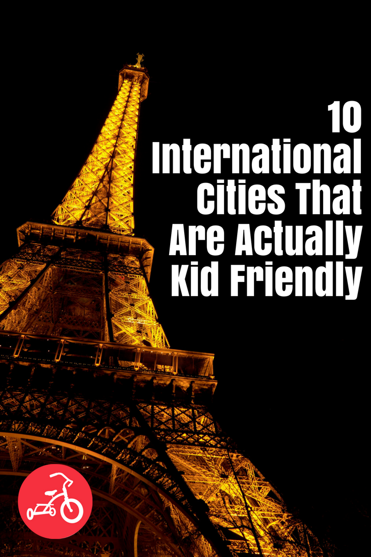 10 International Cities That Are Actually Kid Friendly