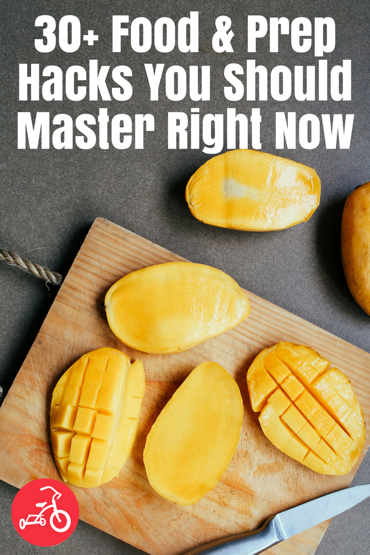 30+ Food & Prep Hacks You Should Master Right Now