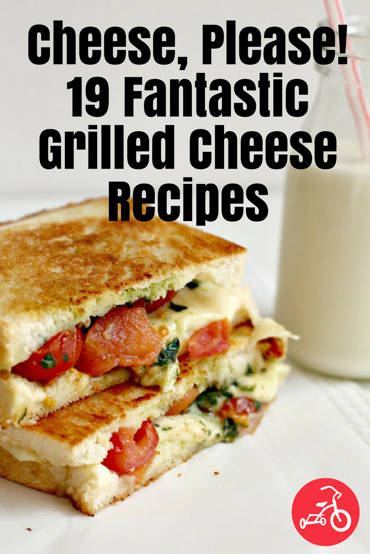 Cheese, Please! 19 Fantastic Grilled Cheese Recipes