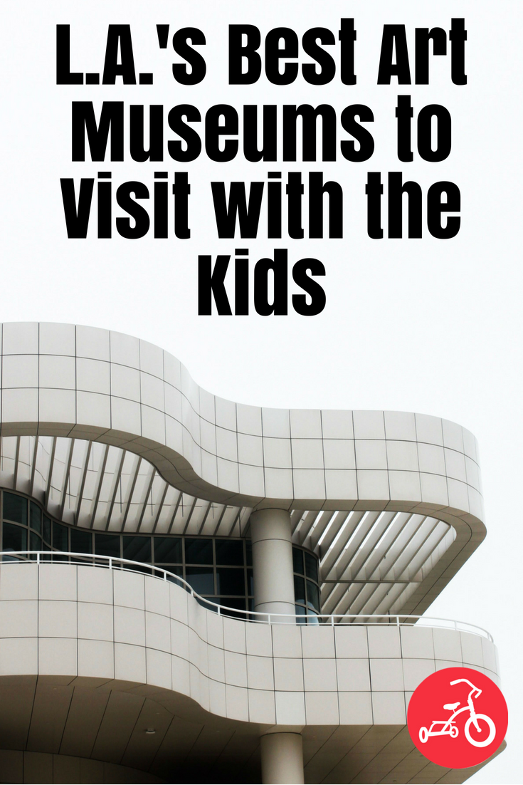 L.A.'s Best Art Museums to Visit with the Kids