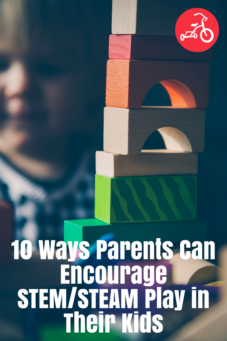 10 Ways Parents Can Encourage STEM_STEAM Play in Their Kids
