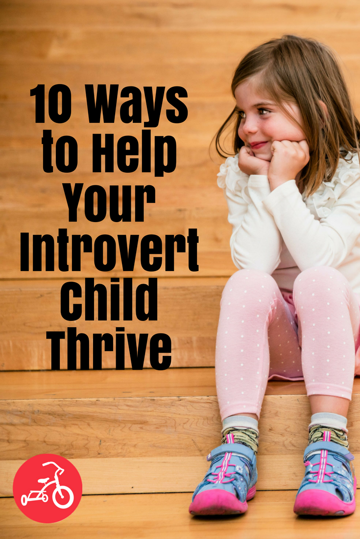 10 Ways to Help Your Introvert Child Thrive
