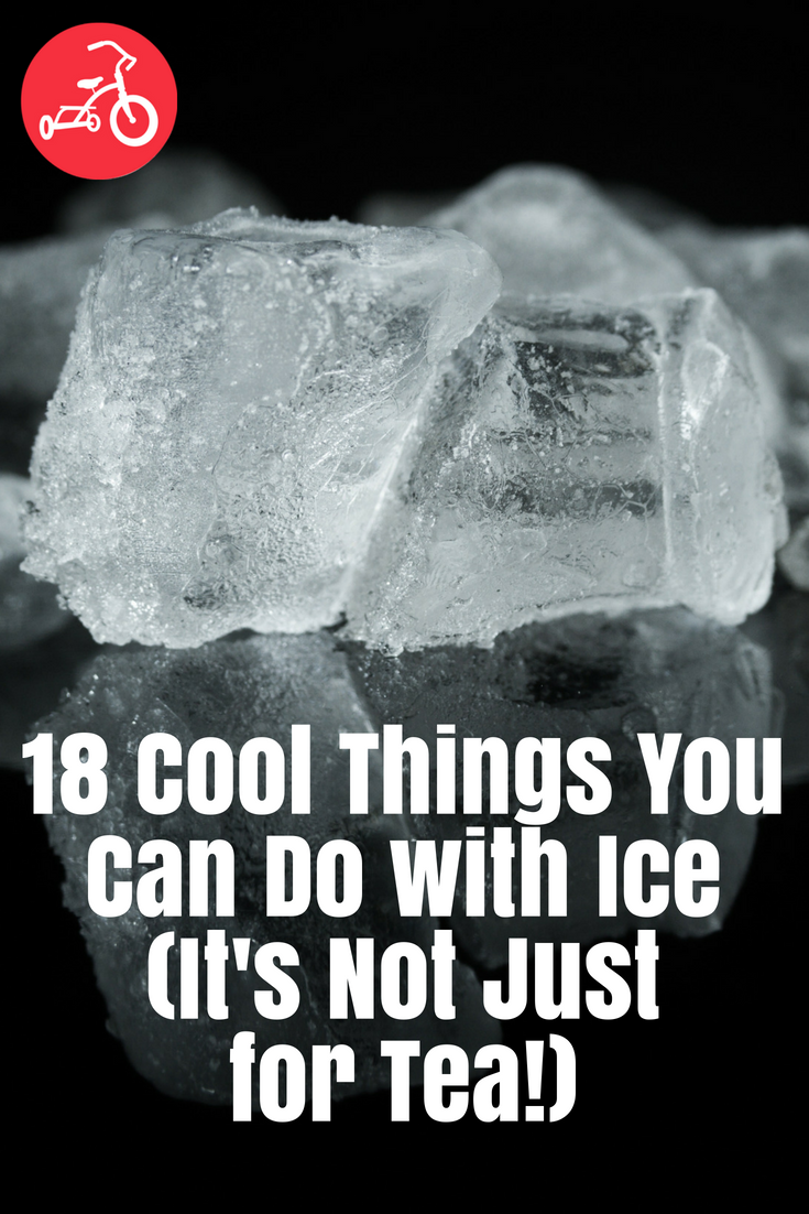 18 Cool Things You Can Do with Ice (It's Not Just for Tea!)