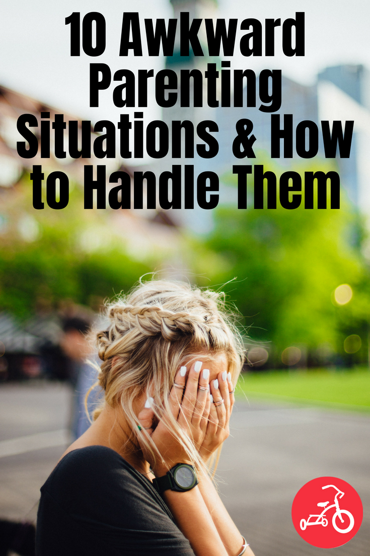 10 Awkward Parenting Situations & How to Handle Them