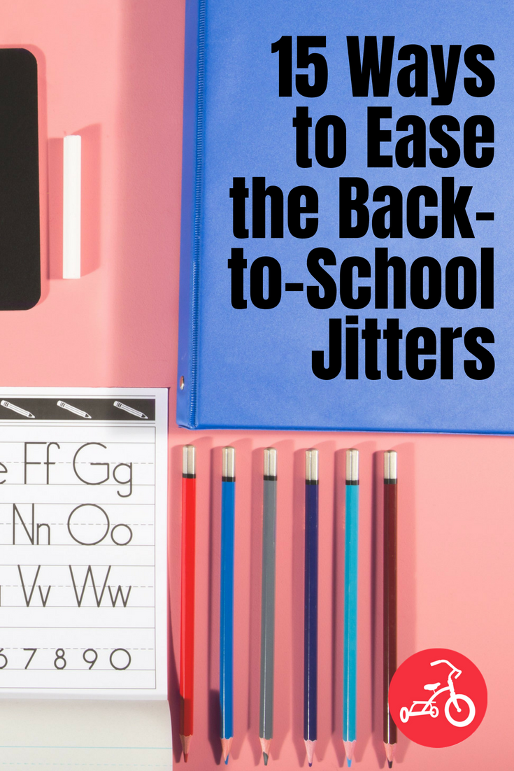 15 Ways to Ease the Back-to-School Jitters