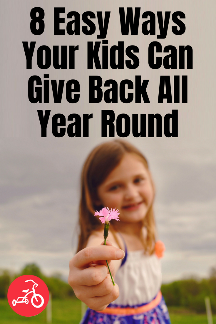 8 Easy Ways Your Kids Can Give Back All Year Round