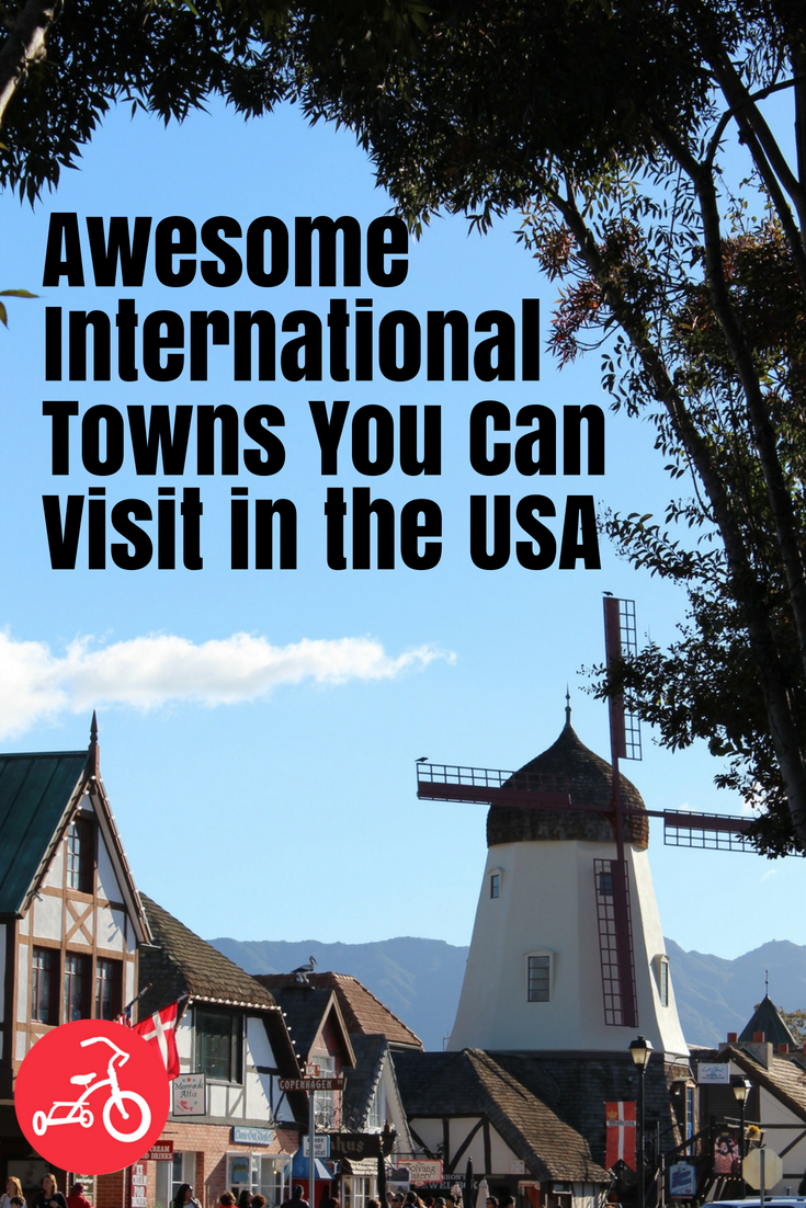 Awesome International Towns You Can Visit in the USA