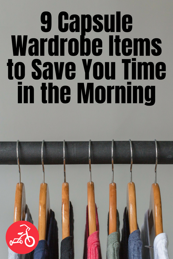 9 Capsule Wardrobe Items to Save You Time in the Morning