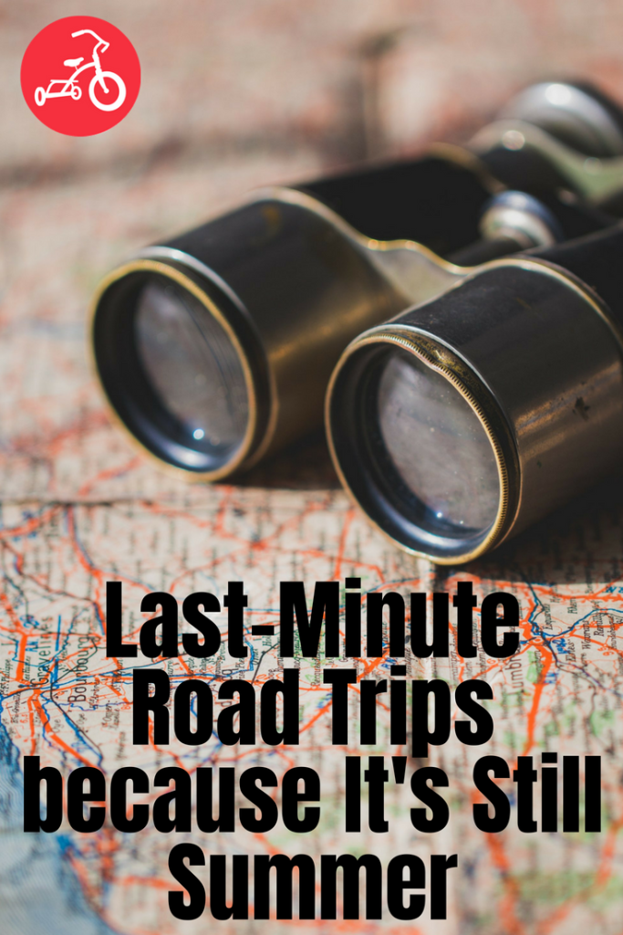 Last-Minute Road Trips because It's Still Summer