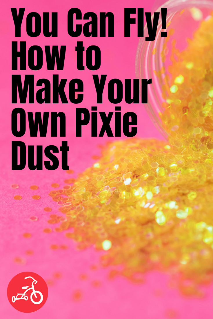 You Can Fly! How to Make Your Own Pixie Dust