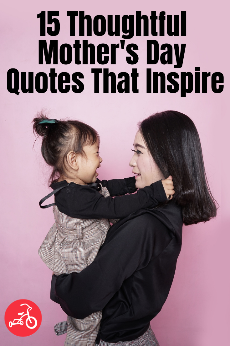 15 Thoughtful Mother's Day Quotes That Inspire