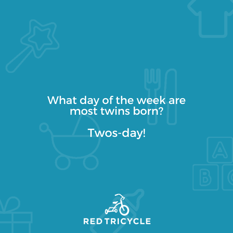 What day of the week are most twins born? Twos-day! funny jokes for kids Red Tricycle